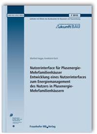Nutzerinterface für Plusenergie-Mehrfamilienhäuser. Entwicklung eines Nutzerinterfaces zum Energiemanagement des Nutzers in Plusenergie-Mehrfamilienhäusern. Abschlussbericht.