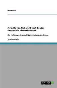 Jenseits Von Gut Und Boese? Doktor Faustus ALS Nietzscheroman