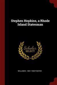 STEPHEN HOPKINS, A RHODE ISLAND STATESMA