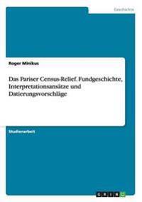 Das Pariser Census-Relief. Fundgeschichte, Interpretationsansatze Und Datierungsvorschlage