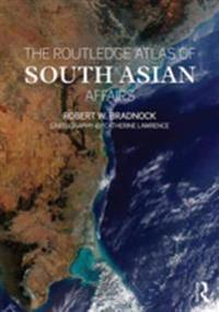 Routledge Atlas of South Asian Affairs