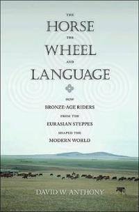 The Horse, The Wheel, & Language