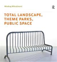 Total Landscape, Theme Parks, Public Space