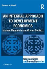Integral Approach to Development Economics