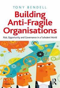 Building Anti-Fragile Organisations