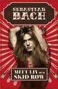 Sebastian Bach : mitt liv och Skid Row