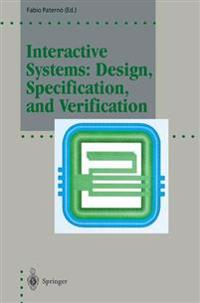 Interactive Systems: Design, Specification, and Verification