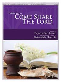 "Prelude on ""Come Share the Lord"""