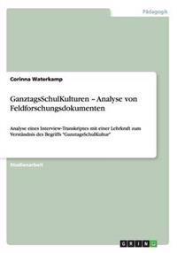 Ganztagsschulkulturen - Analyse Von Feldforschungsdokumenten