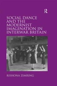 Social Dance and the Modernist Imagination in Interwar Britain