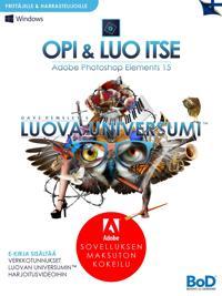 Dave Hemsley's LUOVA UNIVERSUMI: Opi ja luo itse: Adobe Photoshop Elements 15