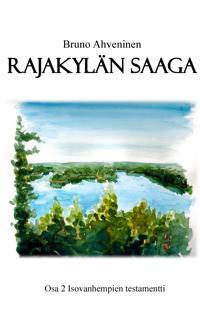 Rajakylän Saaga: Isovanhempien testamentti