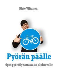 Pyörän päälle: Opas pyöräilyharrastusta aloittavalle