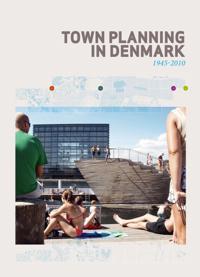 Town planning in Denmark 1945-2010