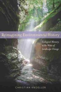 Reimagining Environmental History