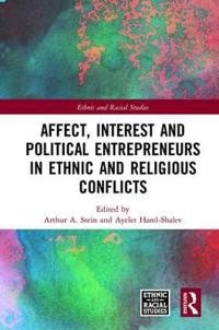 Affect, Interest and Political Entrepreneurs in Ethnic and Religious Conflicts