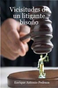 Vicisitudes De Un Litigante Bisono