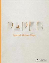 Paper: Material, Medium, Magic