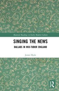 Singing the News: Ballads in Mid-Tudor England