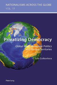Privatizing Democracy