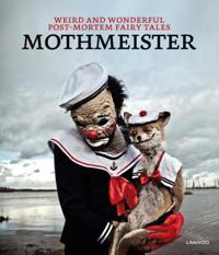 Mothmeister: Weird and Wonderful Post-Mortem Fairy Tales