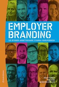 Employer branding : så bygger arbetsgivare starka varumärken