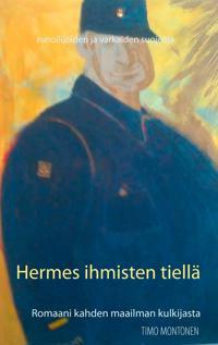 Hermes ihmisten tiellä: Romaani kahden maailman kulkijasta