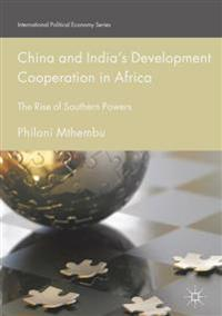 China and India's Development Cooperation in Africa