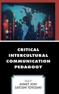 Critical Intercultural Communication Pedagogy