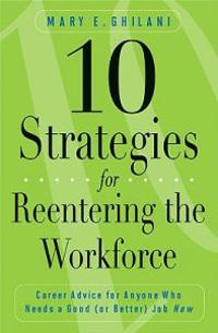 10 Strategies for Reentering the Workforce