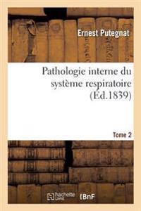 Pathologie Interne Du Systeme Respiratoire