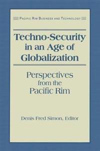 Techno-Security in an Age of Globalization