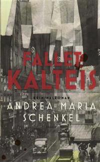 Fallet Kalteis : kriminalroman - Andrea Maria Schenkel pdf epub