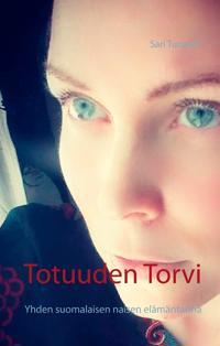 Totuuden Torvi: Yhden suomalaisen naisen elämäntarina