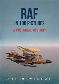 RAF in 100 Pictures: A Pictorial History