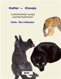 Katter - Kissoja: antologia ruotsinkielisiä runoja suomennoksineen