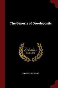 The Genesis of Ore-Deposits