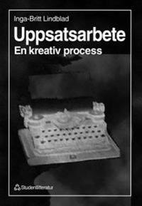 Uppsatsarbete - En kreativ process