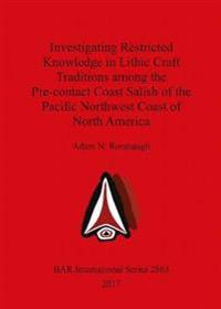 Investigating Restricted Knowledge in Lithic Craft Traditions Among the Pre-contact Coast Salish of the Pacific Northwest Coast of North America