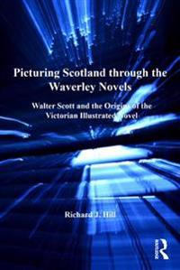 Picturing Scotland through the Waverley Novels