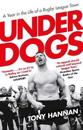 Underdogs - keegan hirst, batley and a year in the life of a rugby league t