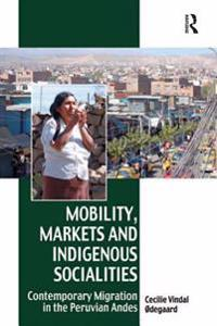 Mobility, Markets and Indigenous Socialities
