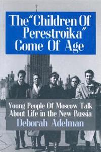 &quote;Children of Perestroika&quote; Come of Age