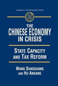 Chinese Economy in Crisis: State Capacity and Tax Reform