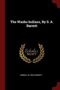 The Washo Indians, by S. A. Barrett