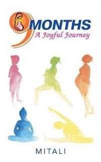 9 Months a Joyful Journey