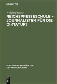 Reichspresseschule - Journalisten F r Die Diktatur?