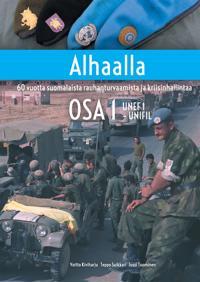 Alhaalla OSA 1: 60 vuotta suomalaista rauhanturvaamista ja kriisinhallintaa