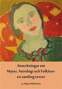 Anteckningar om Myter, Astrologi och Folklore - en samling texter