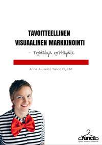 Tavoitteellinen visuaalinen markkinointi: Työkaluja yrittäjälle